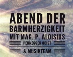 Abend der Barmherzigkeit mit P. Aloisius - Obergrünburg @ Pfarrheim Obergrünburg | Linz | Oberösterreich | Österreich